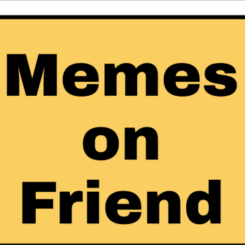 Memes on Friend